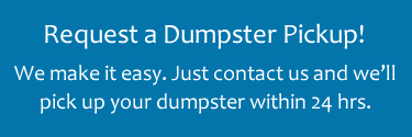 Request a Dumpster Pickup!